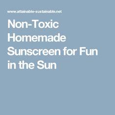 Non-Toxic Homemade Sunscreen for Fun in the Sun