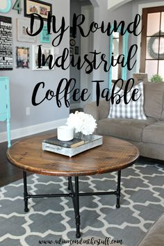 DIY Round Industrial Coffee Table (A Diamond in the Stuff) Round Industrial Coffee Table, Round Coffee Table Diy, Made Coffee Table, Rustic Coffee Tables, Industrial Farmhouse, Vintage Industrial, Coffee Cups, White Farmhouse, Farmhouse Style