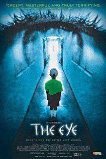 The Eye (2002)   Gin gwai (original title) - a cute little movie I found oh so bittersweet.