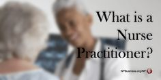 Right now, you are hearing a lot about Nurse Practitioners. Perhaps you see one for your health care, or maybe you are curious about NPs. It's possible that you have never heard of Nurse Practitioners…