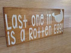 Last one in is a rotten egg chicken coop sign by MsJeanDesigns