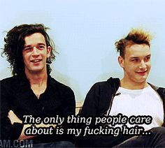 The only thing people care about is my fucking hair. - Matty Healy