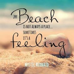 the beach is not always a place. Sometimes it's a feeling - beach quotes Voyager C'est Vivre, Creation Photo, Summer Quotes, I Love The Beach, Beach Signs, Beach Themes, Beach Ideas, Travel Quotes, Quotes To Live By