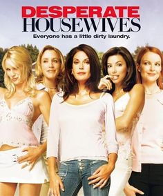 """""""Desperate Housewives"""" (2004-2012) (ABC) - My favorite TV show for eight years."""