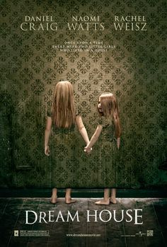 Dream House. My first horror/scary movie. Not too bad, just don't expect to understand anything until the end. :)