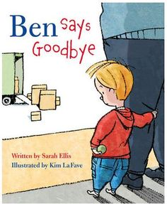 Ben Says Goodbye by Sarah Ellis, and illustrated by Kim La Fave   Oregon Coast Youth Book Preview Center review