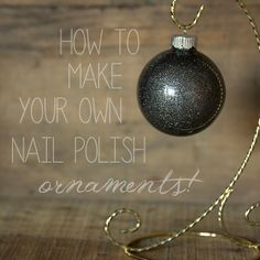 The Nail Network: How to Make Your Own Nail Polish Ornaments! #nails #nailpolish #nailart #christmas #ornament #diy