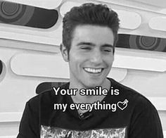 Your smile is my everything