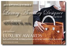 CALL FOR ENTRIES - LUXURY AWARDS - LUXURY ACCESSORY DESIGNER OF THE YEAR -