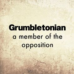15 forgotten English words we can still use today: Grumbletonian - a member of the opposition Interesting English Words, Unusual Words, Weird Words, Rare Words, Learn English Words, Unique Words, Interesting Facts, Fancy Words, Words To Use