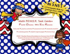 Need more resources for number sense standards?  POWER up your math class with this complete resource kit for Indiana College and Career Readiness Standard 3.NS.1 (correlates to CCSS 3.NBT) - look no further, it's all here in our Math Task Cards & Assessments.Use the task cards as a whole-group activity for practice, or use with a small group or as a station or center.