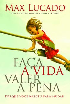 Livro Faça a vida valer a pena (Max Lucado)