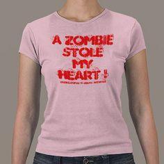 A ZOMBIE STOLE MY HEART ! T-SHIRT. - $21.95