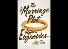 """The Marriage Plot"" by Jeffrey Eugenides"