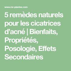 5 remèdes naturels pour les cicatrices d'acné | Bienfaits, Propriétés, Posologie, Effets Secondaires