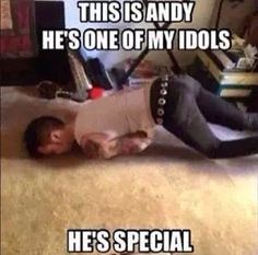Andy being....well....Andy! Lol