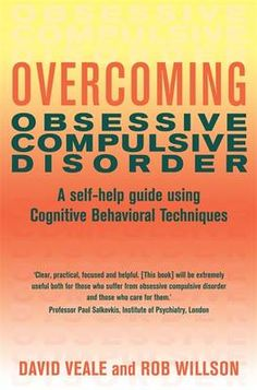 Overcoming obsessive compulsive disorder: a self-help guide using cognitive behavioral techniques by Veale, David, Willson, Rob E Books, Book Authors, Paperback Books, Good Books, Books To Read, Compulsive Behavior, Obsessive Compulsive Disorder, Better Books, Generalized Anxiety Disorder