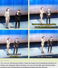 """[GIFSET] I love this. And it's not just because they are jokers like that, but because we all know Jensen is too shy to share his feelings like that in front of all those people, therefore he will joke instead, but both he and Jared know how he really feels. They don't even have to say it.....kind of like in the show. You never hear the brothers say """"I love you"""", because they don't have to.....they know :)"""