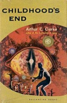 """""""El fin de la infancia"""" (Childhood's End - 1953) Arthur C. Clarke"""