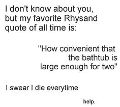 It's one of my faves... then again, any time Rhys opens his mouth it's my new favorite quote