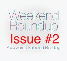 Weekend Roundup #2:recommended reading for this weekend, plus 3 annual subscriptions to PixelKit Premium UI Kits and Design Resources to be won http://www.awwwards.com/weekend-roundup-2.html