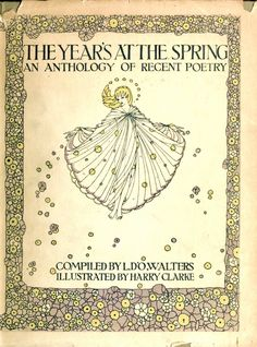 The Year's at the Spring. L D'O Walters. Illustrated by Harry Clarke. NY: Brentano's, 1920. First edition. ONE night as Dick lay half asleep, / Into his drowsy eyes / A great still light began to creep / From out the silent skies. / It was the lovely moon's, for when / He raised his dreamy head. / Her rays of silver filled the pane / And streamed across his bed. / So, for awhile, each gazed at each — / Dick and the solemn moon — / Till, climbing slowly on her way. / She vanished, and was…