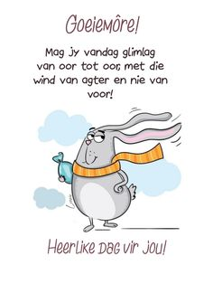 Afrikaanse Quotes, Goeie More, Morning Messages, Good Morning, Verses, Friendship, Words, Fictional Characters, White Outfits