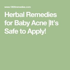 Herbal Remedies for Baby Acne  It's Safe to Apply!