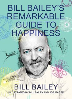 In this beautiful and uplifting book, Bill Bailey explores all this and more while delving into the nature of happiness, all in his own, remarkable, way Online Library, Books Online, Reading Lists, Book Lists, Bill Bailey, Uplifting Books, Medicine Book, Reading Challenge, Baileys