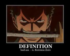 One Piece: Definition of Badass - Roronoa Zoro