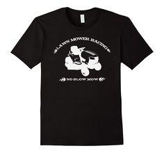 Lawn Mower Racing No Slow Mow T-shirt