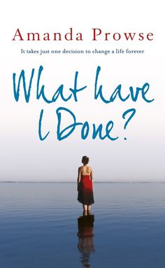 What we're reading Wednesday: 'What Have I Done?' by Amanda Prowse - Blog Post | BookPage