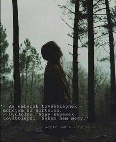 Nem is lehet elfelejteni. Dont Break My Heart, Angkor, My Heart Is Breaking, My Best Friend, Writer, Reading, Quotes, Books, Instagram