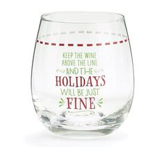 """Stemless """"Keep The Wine Above The Line And The Holidays Will Be Just Fine"""" wine glass. Individually boxed. You make the call. Makes a great gift for yourself or"""