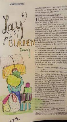 "Matthew Bible Journaling ""Lay your burden down"""