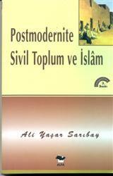Ali Yaşar Sarıbay - Postmodernite, Sivil Toplum Ve İslam