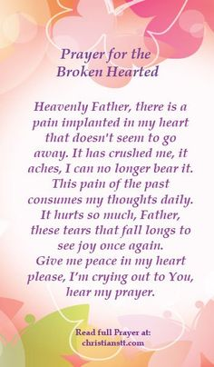 Prayer ~ Healing for the Broken Hearted - Psalm 34:18 The Lord is near to the broken hearted and saves the crushed in spirit.