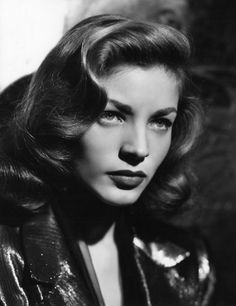 Lauren Bacall... The fabulous wavy hair of the 40s & 50s love it! She truly represents the beauty of that feminine era that is timeless!