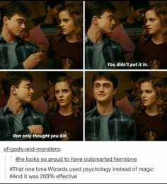 """You didn't put it in? Ron only thought you did."" – Hermione"