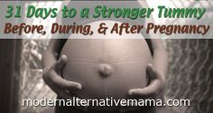31 Days to a Stronger Tummy: Before, During, and After Pregnancy | Modern Alternative Mama