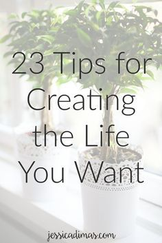 """23 tips for creating the life you want."". jessicadimar.com. Routines, ideas, activities and worksheets to support your self-care. Tools that work well with motivation and inspirational quotes. For more great inspiration follow us at 1StrongWoman."