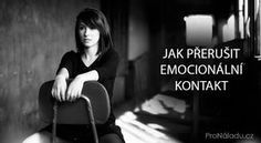 Jak přerušit emocionální kontakt   ProNáladu.cz Nordic Interior, Introvert, Reiki, Karma, Diabetes, Health Fitness, Wisdom, Education, Motivation