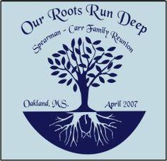 Our roots run deep. http://cacprintwear.com/Family_Reunion_Tshirt_Designs_1.html
