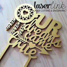 Custom made laser cut wedding and party cake toppers. Hippie Cake, Dream Catcher Cake, My Dream Came True, Party Cakes, Hippy, Laser Cutting, Wedding Bells, Cake Toppers, Wedding Cakes