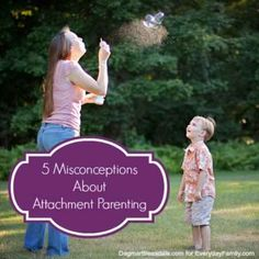 Five reasons why attachment parenting is a popular parenting style.