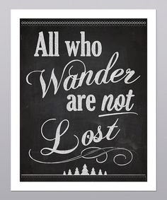 Take a look at this 'All Who Wander' Typography Print by Posie & Co.
