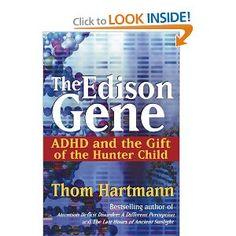 The Edison Gene: ADHD and the Gift of the Hunter Child: Thom Hartmann, Lucy Jo Palladino: 9780892811281: Amazon.com: Books