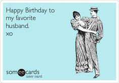 Search results for 'husband birthday' Ecards from Free and Funny cards and hilarious Posts Birthday Wish For Husband, Happy Birthday Baby, Birthday Wishes, Free Birthday, Birthday Greetings, Funny Birthday Cards, Birthday Memes, Birthday Stuff, Birthday Humorous