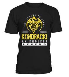 The Legend is Alive KONDRACKI An Endless Legend Last Name T-Shirt #LegendIsAlive