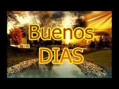 Buenos Días - Bonito video para dedicar - Mira este vi deo te lo dedi co - YouTube